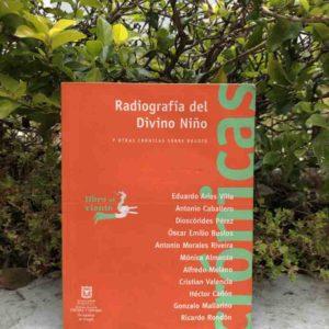 Radiografía del divino niño y otras crónica sobre Bogotá